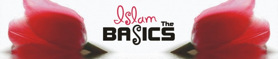 Islam The Basics!